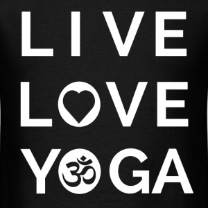 Live, Love,Yoga - Yoga Quote  - Men's T-Shirt