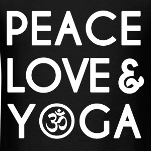 Peace, Love and Yoga - Yoga Quote - Men's T-Shirt