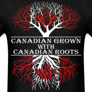 Canadian Grown With Canadian Roots - Men's T-Shirt