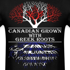 Canadian Grown With Greek Roots - Men's T-Shirt