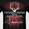 Canadian Grown With Danish Roots - Men's T-Shirt