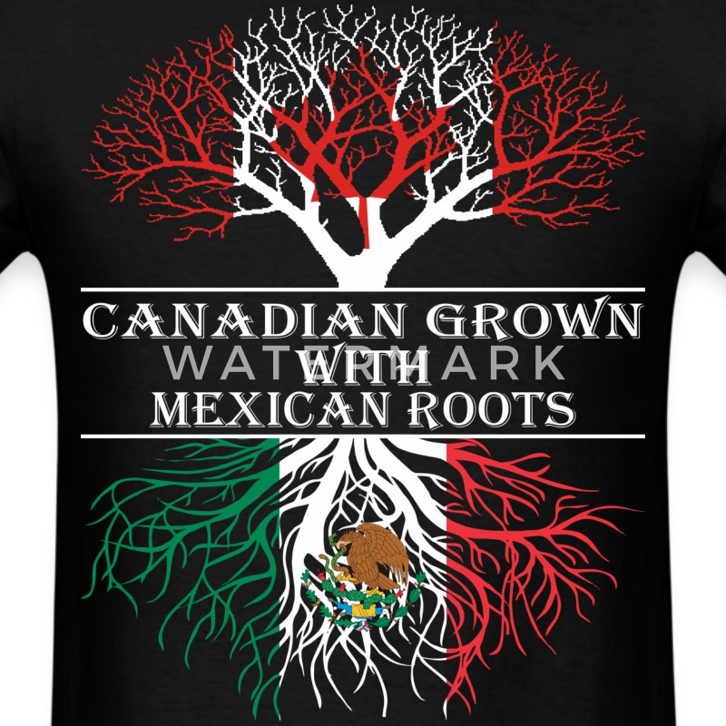 Canadian Grown With Mexican Roots - Men's T-Shirt