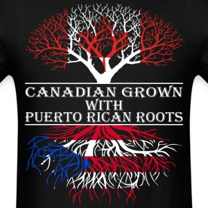 Canadian Grown With Puerto Rican Roots - Men's T-Shirt