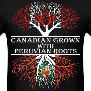 Canadian Grown With Peruvian Roots - Men's T-Shirt