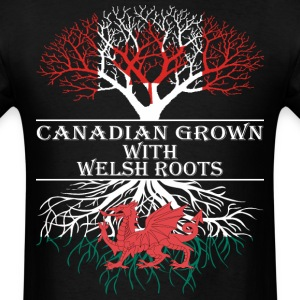 Canadian Grown With Welsh Roots - Men's T-Shirt