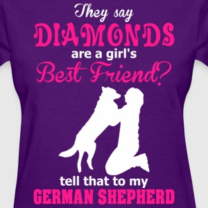 Diamonds Are A Girl Best Friend?  German Shepherd - Women's T-Shirt