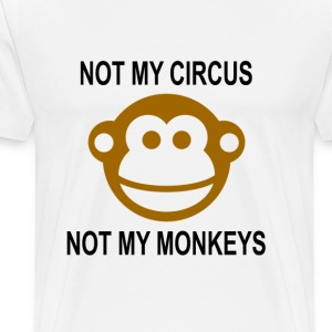 not_my_circus_not_my_monkeys - Men's Premium T-Shirt