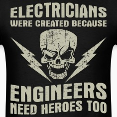 Electricians Created Because Engineers Need Heroes