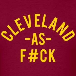 Cleveland As F#ck T-Shirts - Men's T-Shirt