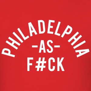 Philadelphia As F#ck T-Shirts - Men's T-Shirt