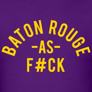 Baton Rouge As F#ck T-Shirts - Men's T-Shirt