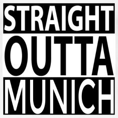 Straight Outta MUNICH Women's T-Shirts