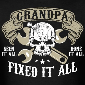 Grandpa Seen It All Done It All Fixed It All - Men's T-Shirt