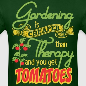 Gardening Is Cheaper Than Therapy And Get Tomatoes - Men's T-Shirt