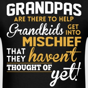 Grandpas Are There To Help Grandkids Mischief - Men's T-Shirt