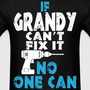 If Grandy Cant Fix It No One Can - Men's T-Shirt