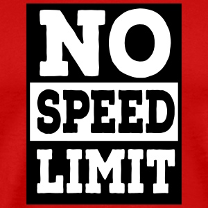 no speed limit T-Shirts - Men's Premium T-Shirt