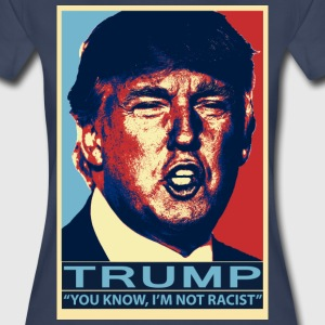 Trump You Know, Im Not Racist - Women's Premium T-Shirt