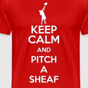 Keep Calm, and Pitch a Sheaf - Men's Premium T-Shirt