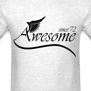 Awesome SINCE 1972 T-Shirts - Men's T-Shirt