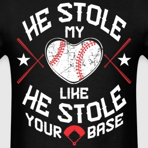He Stole My Heart Like He Stole Your Base - Men's T-Shirt