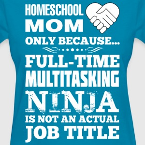 Homeschool Mom - Women's T-Shirt
