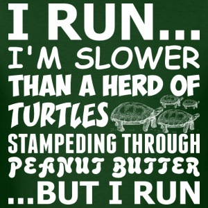 I Run I Am Slower Than A Herd Of Turtles - Men's T-Shirt