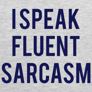 I SPEAK FLUENT SARCASM Tank Tops - Men's Premium Tank