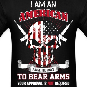I Am An American I Have The Right To Bear Arms  - Men's T-Shirt