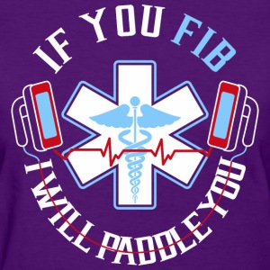 If You Fib I Will Paddle You - Women's T-Shirt