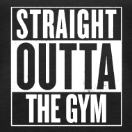 Design ~ Straight Outta The Gym | Womens Tank