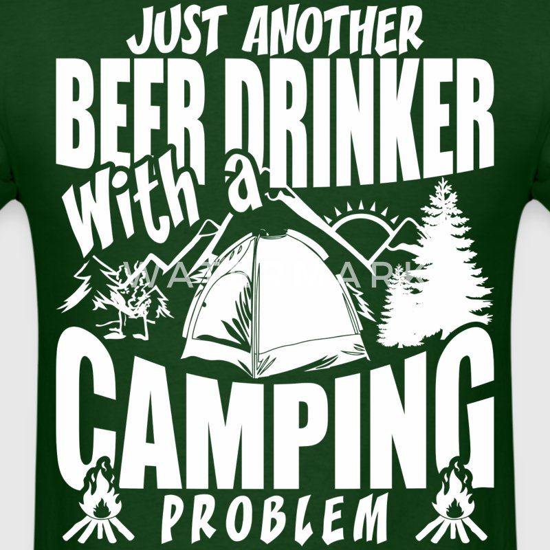 Just Another Beer Drinker With A Camping Problem - Men's T-Shirt