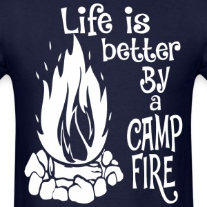 Life Is Better By A Camp Fire - Men's T-Shirt