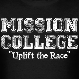 Mission College Uplift The Race - Men's T-Shirt