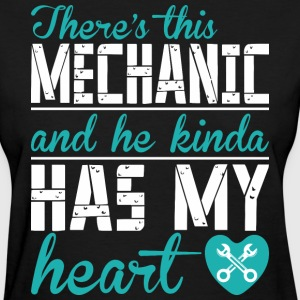 There's This Mechanic And He Kinda Has My Heart - Women's T-Shirt