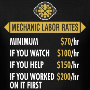 Mechanic Labor Rates - Men's T-Shirt