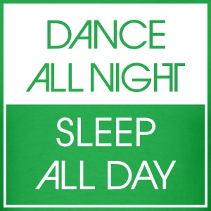 Dance All Night.. T-Shirts - Men's T-Shirt