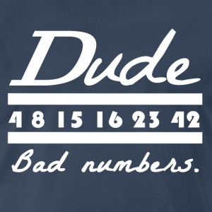 LOST - Dude, bad numbers - Men's Premium T-Shirt