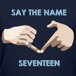 Say The Name Seventeen + Adore U Short Sleeve - Women's T-Shirt