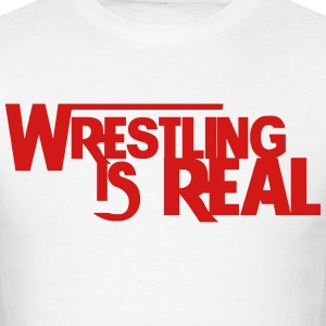 Wrestling Is Real T-Shirts - Men's T-Shirt
