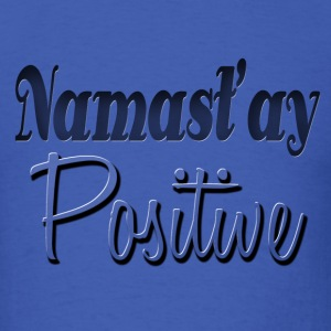 Namast'ay Positive Yoga T-Shirts - Men's T-Shirt