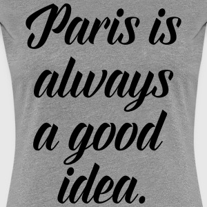 Paris Good Idea Women's T-Shirts - Women's Premium T-Shirt