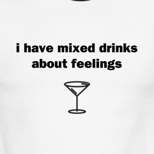 I Have Mixed Drinks About Feelings - Men's Ringer T-Shirt