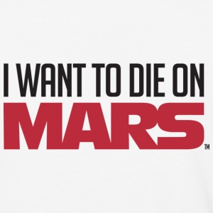 Mars, I Want To Die On Mars, Mars Exploration T-Shirts - Baseball T-Shirt