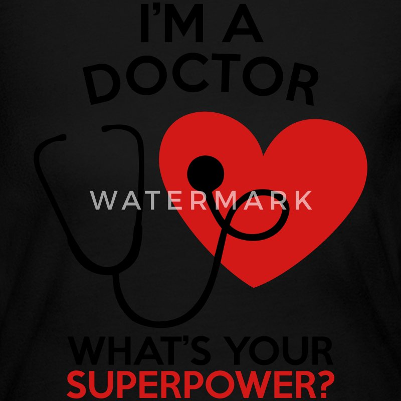I'M A DOCTOR WHAT'S YOUR SUPERPOWER? WOMEN TEE - Women's Long Sleeve Jersey T-Shirt