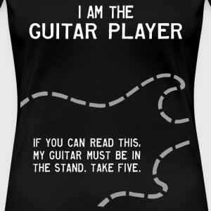 I Am the Guitar Player Women's T-Shirts - Women's Premium T-Shirt
