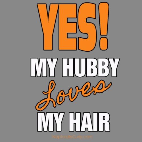My Hubby Loves My Hair