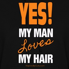 My Man Loves My Hair