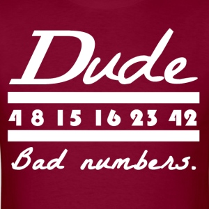 LOST - Dude bad numbers - Men's T-Shirt