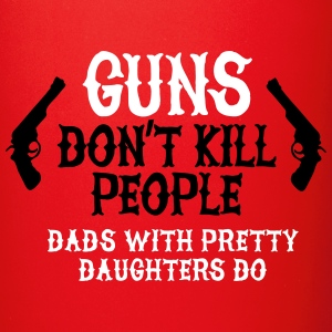 Guns don't kill people Dads with pretty daughters Mugs & Drinkware - Full Color Mug